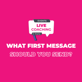 What first message should you send?